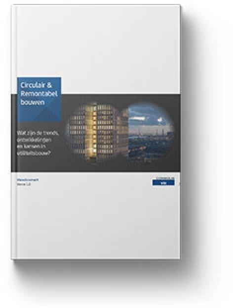 Whitepaper: Circulair en remontabel bouwen – wat zijn de trends en ontwikkelingen in utiliteitsbouw
