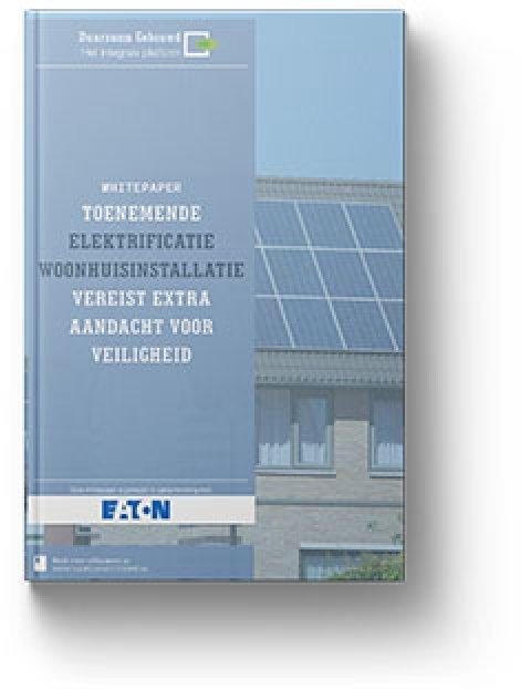 Whitepaper toenemende elektrificatie woonhuisinstallatie vereist extra aandacht voor veiligheid