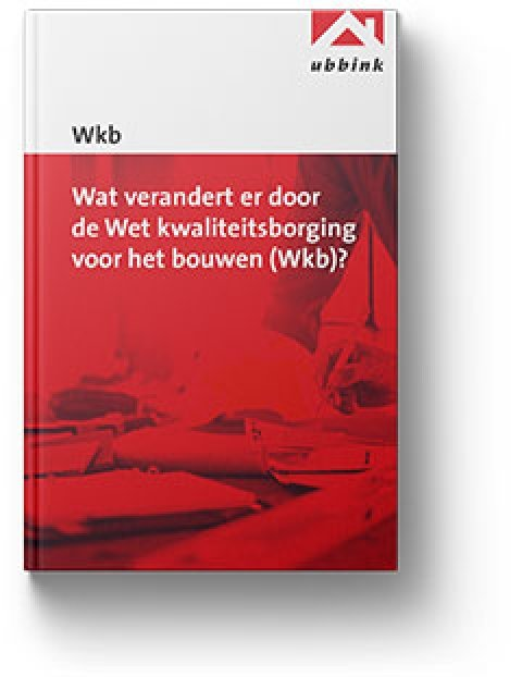 Whitepaper wat verandert er door de Wet kwaliteitsborging voor het bouwen (Wkb)?