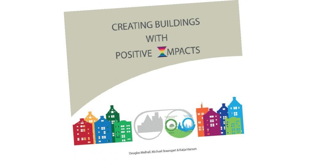 Boek van Cradle to Cradle-grondleggers over positieve gebouwimpact