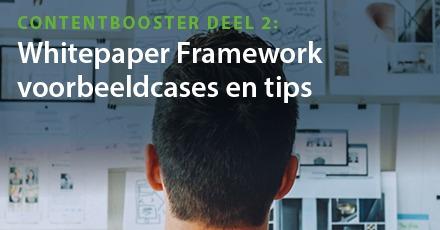 Contentbooster deel 2: Whitepaper Framework voorbeeld cases en tips