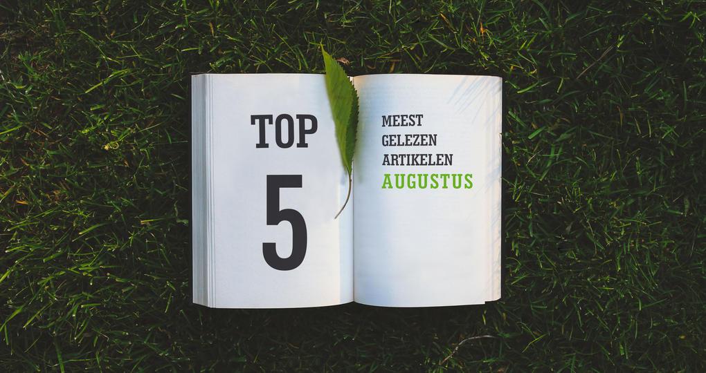 De top 5 artikelen van augustus 2018