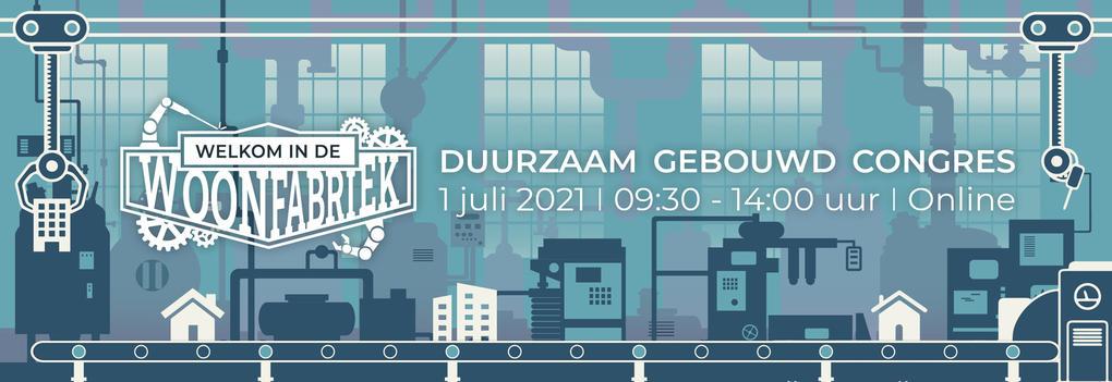 Duurzaam Gebouwd Congres 2021: Welkom in de Woonfabriek!