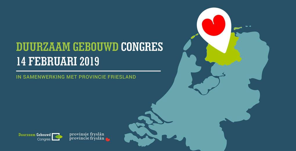 Jubileumeditie Duurzaam Gebouwd Congres in provincie Friesland