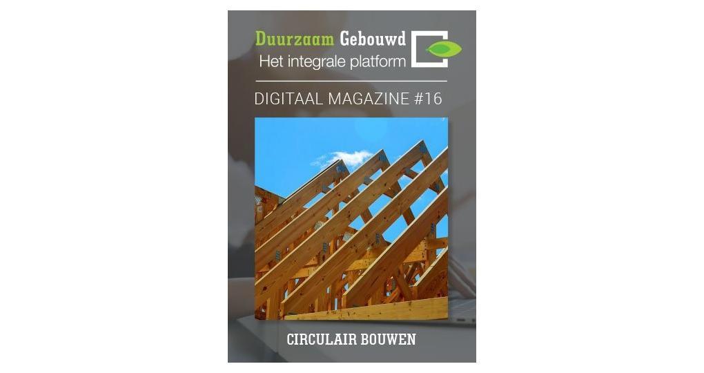 Nieuw: digitaal magazine Circulair Bouwen (#16)