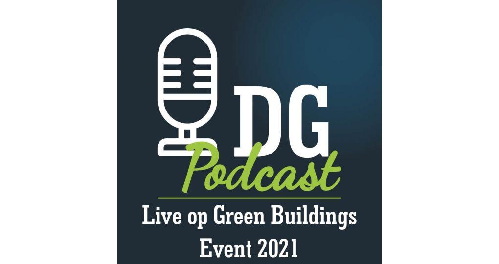 Nieuw: Duurzaam Gebouwd Podcast Live op Green Buildings Event 2021