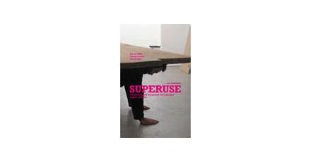 Superuse: de overbodigheid overbodig