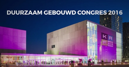 Unieke opgave van Flevoland: Duurzaam Gebouwd Congres 2016