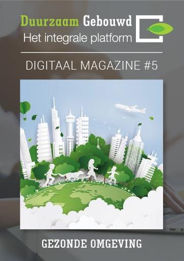 Duurzaam Gebouwd Digitaal Magazine Gezonde Omgeving