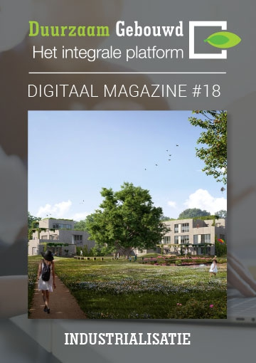 Duurzaam Gebouwd Digitaal Magazine Industrialisatie